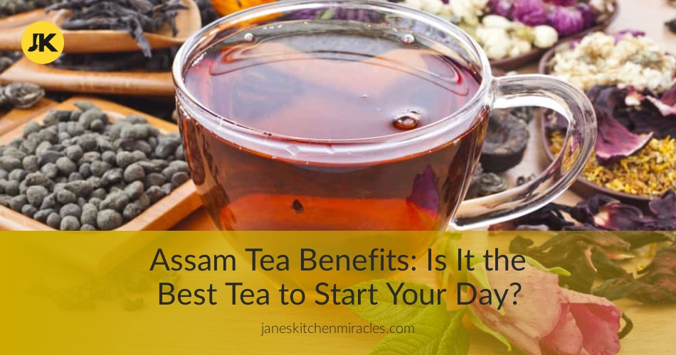 The Amazing Benefits Of Assam Tea You Did Not Know About
