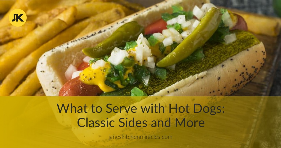 What To Serve With Hot Dogs All The Best Sides Janes