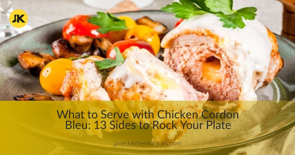 What To Serve With Chicken Cordon Bleu 13 Sides You Must