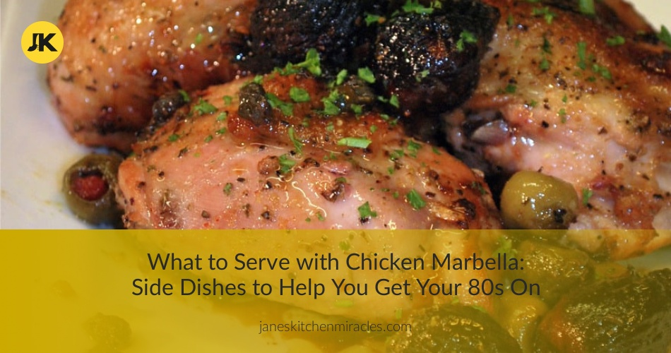 What To Serve With Chicken Marbella 13 Side Dishes To