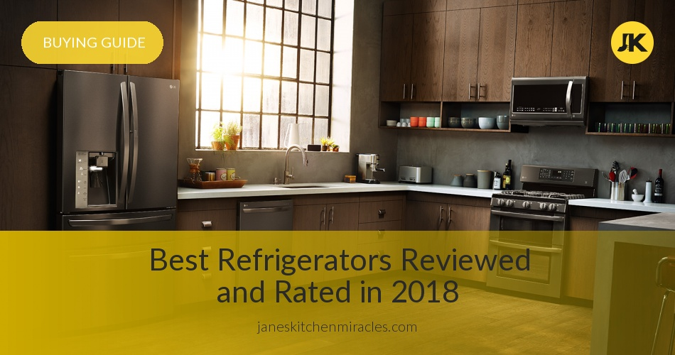 10 Best Refrigerators Reviewed Compared Amp Rated In 2018