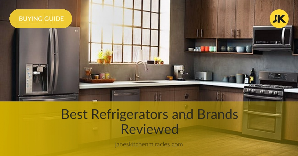 10 Best Refrigerators Reviewed, Compared & Rated in 2019