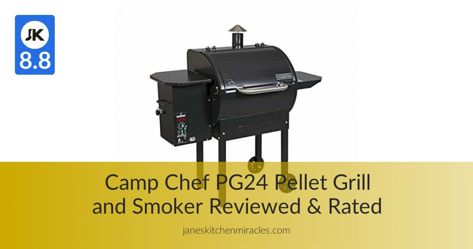Camp Chef Pg24 Pellet Smoker Reviewed Janeskitchenmiracles